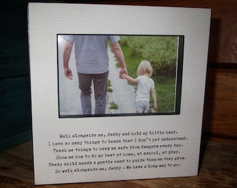 Gift for Daddy Picture Frame for Dad Walk alongside me daddy and hold my little hand father's day gift gift for dad