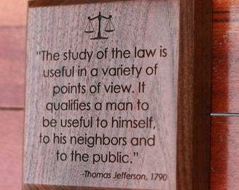Law Quote from Thomas Jefferson Engraved in Wood