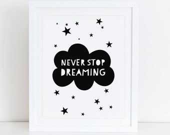 Never Stop Dreaming Art Print, Motivational Quote, Instant Download, Printable Home Decor, Digital Art, Black And White, Minimalist Print