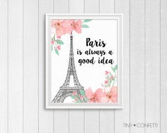 paris wall art, paris is always a good idea, paris is always a good idea print, paris is always a good idea wall art, paris printable,