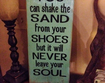 ON SALE Beach wedding sign - beach wedding decor - You can shake the sand from your shoes but it will never leave your soul - beach signs -