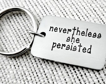 Nevertheless She Persisted Keychain Key Ring - Political Women's Rights - Elizabeth Warren - Nasty Woman - Feminist Activism