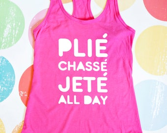Dance Racerback Tank Top - Plie, Chasse, Jete, All Day - Pink Racerback Tank Top