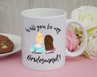 CUSTOM mug - Will you be my bridesmaid / bridesmaid / wedding / maid of honor / gift