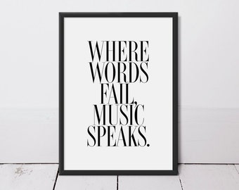Where Words Fail Music Speaks Typography Art Print - Home Decor - Wall Art