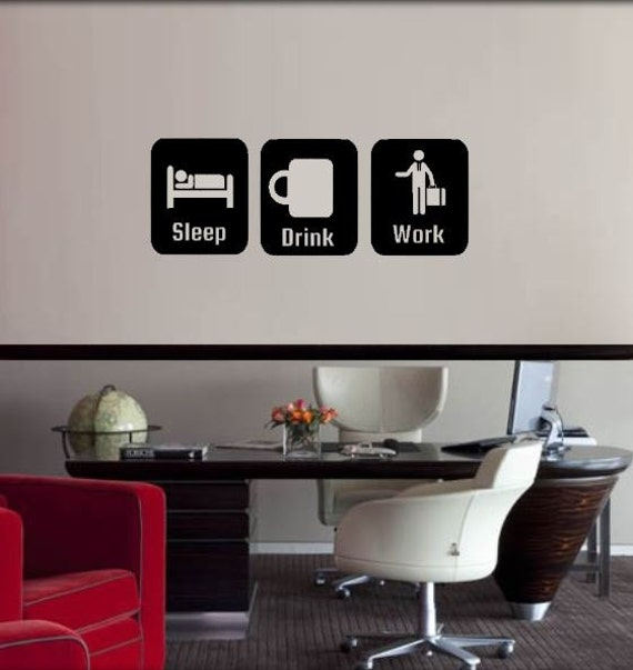 office decor sleep drink work office decoration wall decal. Black Bedroom Furniture Sets. Home Design Ideas