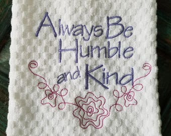 Always Be Humble & Kind Embroidery Kitchen Towel
