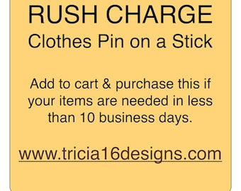 Clothes Pin on a Stick™, RUSH CHARGE, use only for RUSH Processing