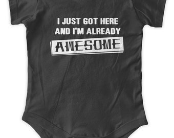 I Just Got Here and I'm Already Awesome Baby One Piece Body Suit Gifts Baby Graphic Infant Clothing Baby Shower Gift Short Sleeve Bodysuit