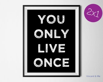 Printable Typography poster. 2x1 Home decor poster. You only live once.