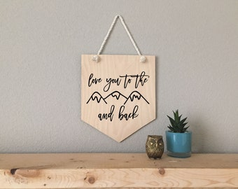 Nursery Sign, Bedroom sign, Sign for home, Home sign, Wood Sign, Wood Pennant Sign, Home decor, Decor, Love you to the mountains and back