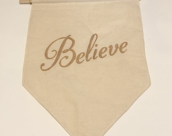 Believe - Pin Display flags - display your pin badges or even just decorate your walls with banners