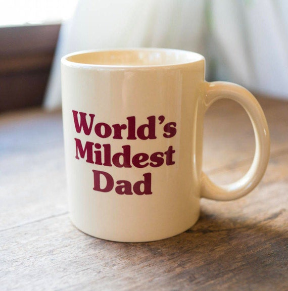 World's Mildest Dad Coffee Mug
