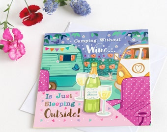 Funny Greetings Card  - Camping Without Wine - funny card - humour card - Camping humour - Caravan Card - Campervan Card  - friendship card