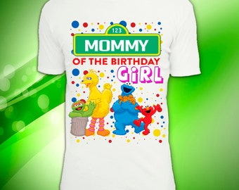 Digital file, Sesame street mommy of the Birthday girl, Sesame street Iron On Transfer, Sesame street Birthday, Sesame street T-shirt