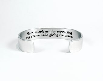 "Mom Gift / Mother's Day Gift - ""Mom, thank you for supporting my dreams and giving me wings.""  1/2"" hidden message cuff bracelet"