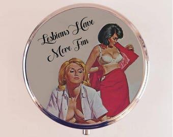 Lesbians Have More Fun Pill Box Case Pillbox Holder Lesbian Retro Pin Up Pinup Retro Pulp