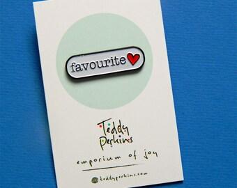 favourite. Enamel pin badge, lapel pin - Teddy Perkins.