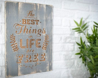 Recycled wooden sign - The Best Things in Life are Free -