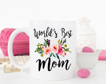 Worlds best mom, gift for mom, mothers day gift, best mom ever, mom mug, best mom, Mother's day gift, mom birthday gift, gifts for her