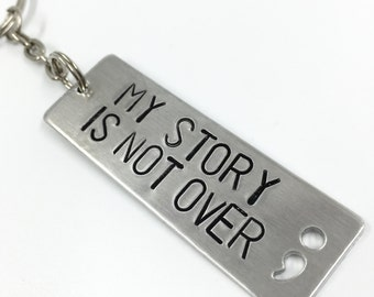 My Story Is Not Over Keychain with Semicolon | Motivational Gift | Sentimental Gift | Encouragement Gift | Strength Gift | Enjoy the Journey