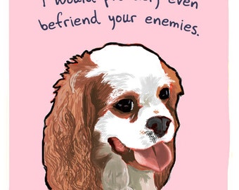 King Charles 5x7 Print of Original Painting with phrase