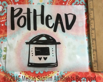Instant Pot inspired fabric decal, pothead decal, Press Heat Vinyl, t-shirt decal, apron decal, tote decal