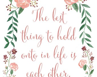 Audrey Hepburn Quote Art Print - Wedding Art Print - Romantic Quote Art Print - The best thing to hold onto in life is each other.