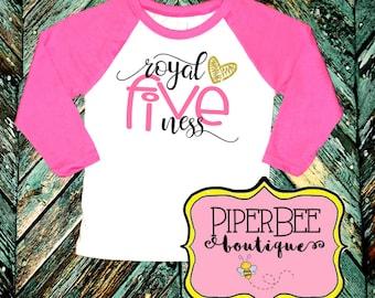 Royal Fiveness, Five Year Old Birthday Shirt, Fifth Birthday Girl Shirt, 5 Year Birthday Shirt, 5th Birthday Shirt, Birthday Outfit, Raglan