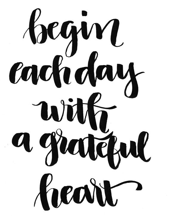 Begin each day... Hand Lettering Quote - Ready to Print
