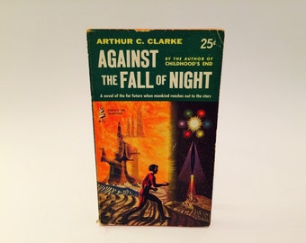 Vintage Sci Fi Book Against the Fall of Night by Arthur C. Clark 1954 Paperback
