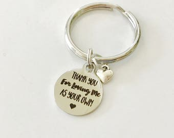 Stepdad Gift, thank you for  loving me as your own, keychain for stepfather,  Father's Day gift