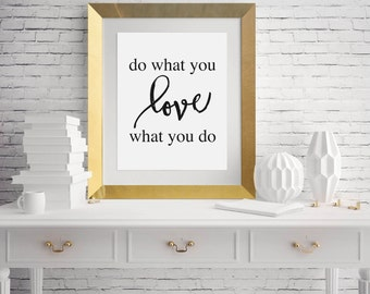 Do what you love love what you do Printable, Digital Printable
