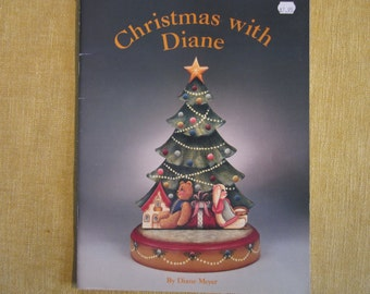 Christmas with Diane,by Diane Meyer, 12 projects on wood, patterns and instructions,bears,soldiers,Santas,Angels,village,painting,folk art