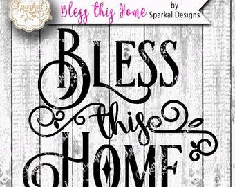 SALE.50%.OFF Bless This Home, Quotes Cutting design Vinyl Stencil SVG Cut File for Cricut design Space, Silhouette Studio