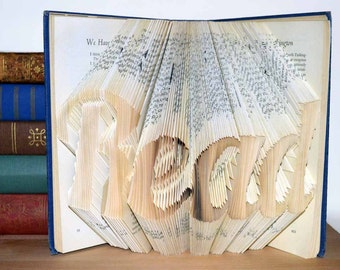 Folded Book - Original Book Art - Read - Vintage Book - Upcycled