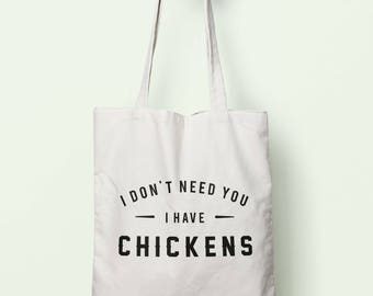 I Don't Need You I Have Chickens Tote Bag Long Handles TB00609