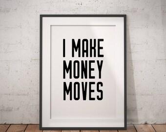 Hip Hop Lyrics I Make Money Moves | Rap Lyrics, Song Lyrics, Hip Hop Wall Art, Typography, Digital Download, Printable Poster