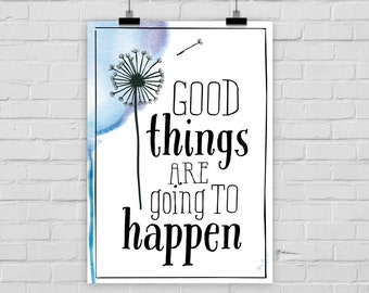 "fine-art print ""Good things are going to happen"" illustration dandelion watercolor"