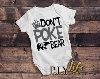 Baby |  Don't Poke the Bear Baby Bodysuit DTG Printing on Demand