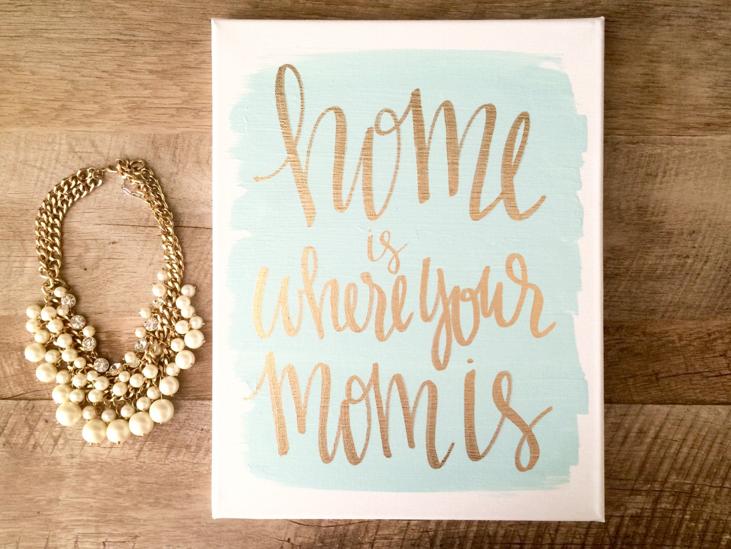 Home is where your mom is 11x14 hand lettered canvas mom