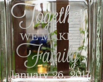 Single Glass Block - Sand Ceremony Set - Together We Make A Family -Personalized with Name - Date