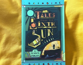 Tales from the Sixth Sun: Volume 1