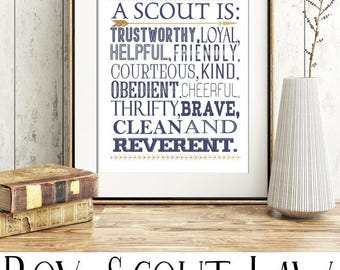 Boy Scout Law - A scout is trustworthy, loyal, helpful, friendly, courteous, kind, obedient, cheerful, thrifty, brave, clean and reverent