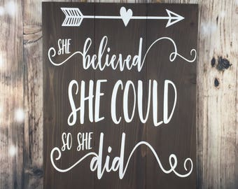 Inspirational Sign - She Believed She Could So She Did - Motivational - Cancer survivor - Graduation - Wood Signs - Mother's Day Gift