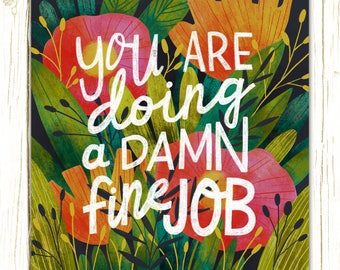 You Are Doing a Damn Fine Job -- hand lettered illustration/motivational and inspirational art print