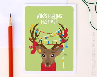 "Funny Christmas Card, Reindeer Sarcastic Christmas, Funny Holiday Card, Humor Christmas Card ""Who's Feeling Festive?"" A2 Greeting Card"
