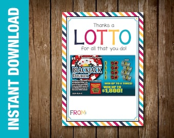 Printable Lottery Ticket Thank You Gift Card . -- Thanks a LOTTO -- 5 x 7 Digital Download