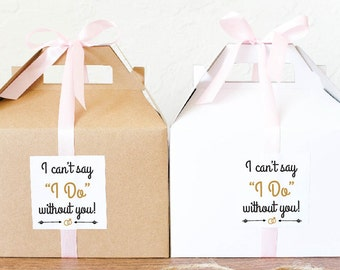 I can't say I DO without you! / Bridal Party Question Boxes / Bridesmaids' Gift Boxes / Bridesmaids' Favors- GBW-30