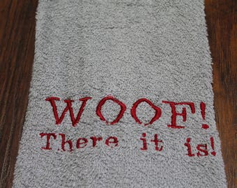 Drool Towel - WOOF! There it is!